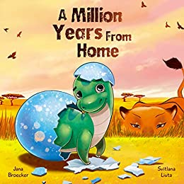 A Million Years From Home by Jana Broecker