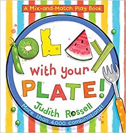 Play with Your Plate! by Judith Rossell - top 10 toddler books of 2020