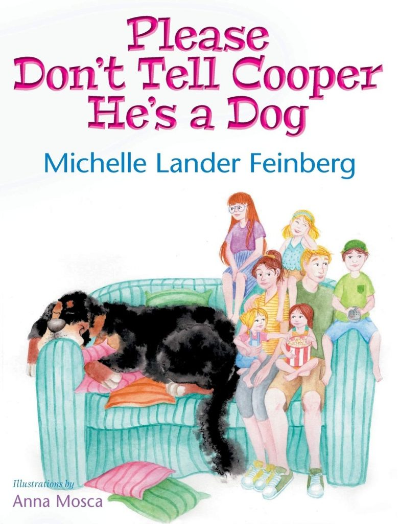 Please Don't Tell Cooper He's a Dog by Michelle Lander Feinberg
